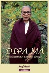 Amy Schmidt, Dipa Ma: Życie i dziedzictwo buddyjskiej mistrzyni.